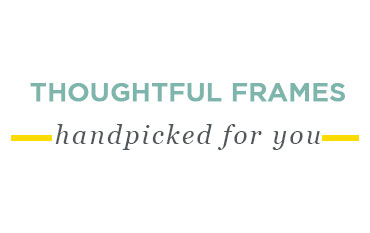 Thoughtful Frames
